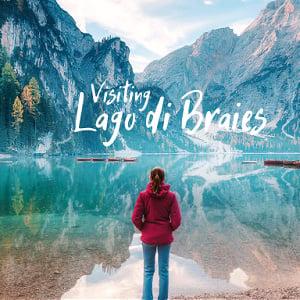 Lago di Braies Guide